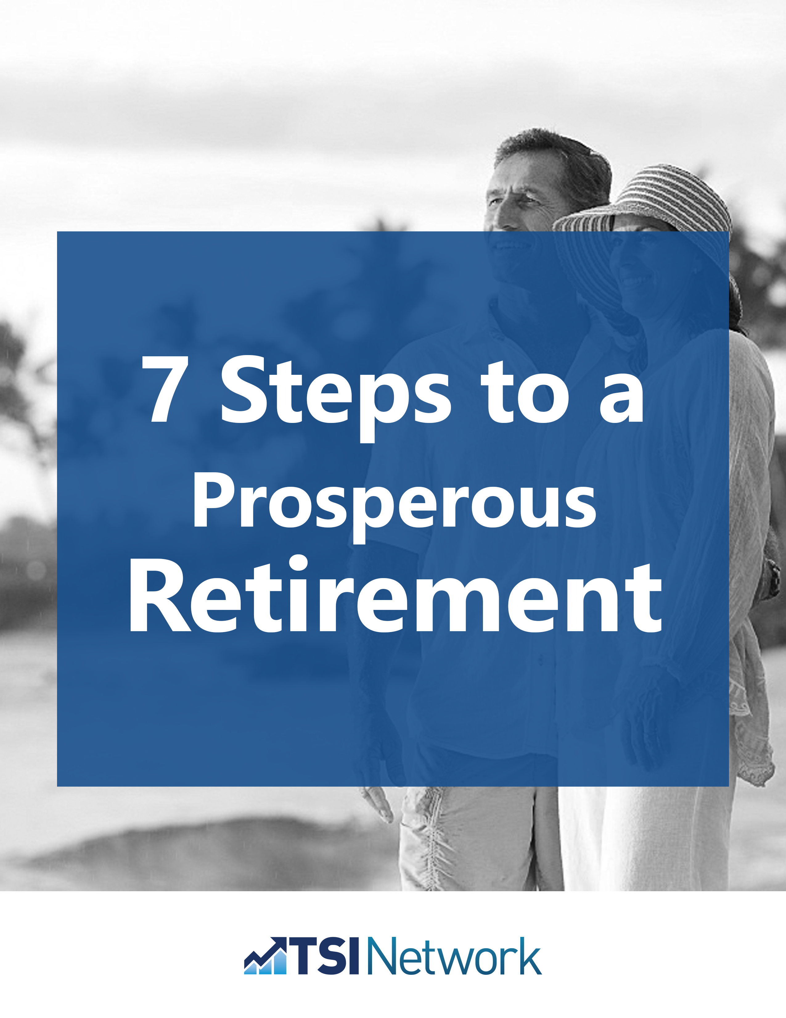 7 Steps to a Prosperous Retirement – The Best Retirement Planning Advice for Investors