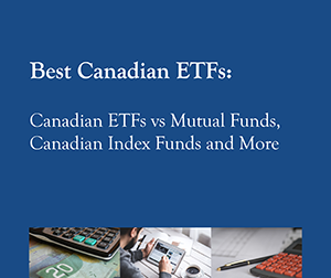 New 2016 Free Report: Our Complete Guide to Investing in ETFs: Best Canadian ETFs: Canadian ETFs vs Mutual funds, Canadian Index Funds and More
