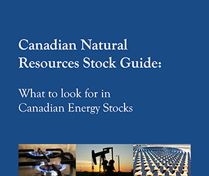 New 2016 FREE Report: Canadian Natural Resources Stock Guide: What to look for in Canadian Energy Stocks