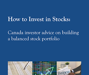 New 2016 FREE Report: How to invest in stocks: Canada investor advice on building a balanced stock portfolio
